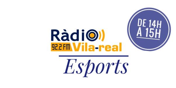 Esports Radio Vila-real. Programa del 27 de marzo 2018