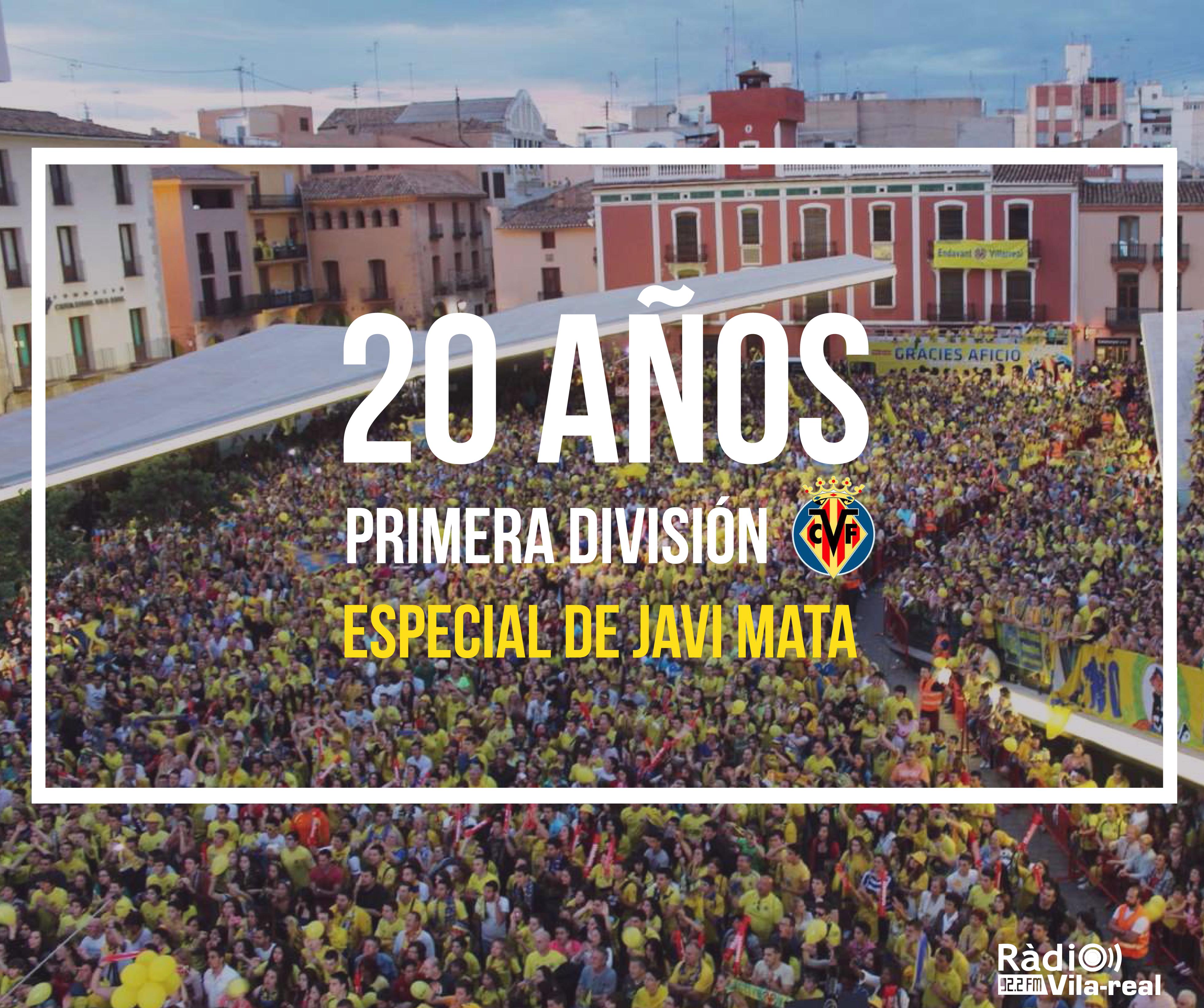 Especial Villarreal CF: 20 años en Primera.