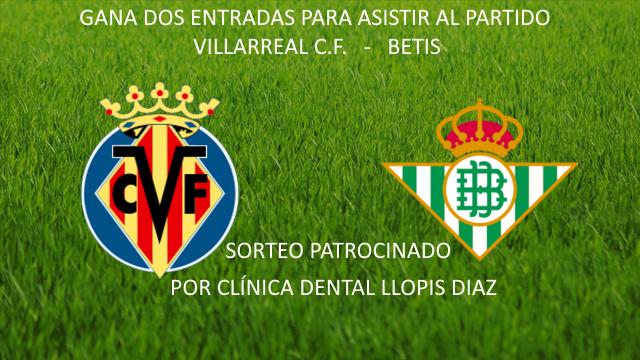 Sorteo entradas para el Villarreal C.F. – Betis.